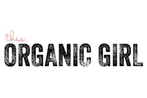 This Organic Girl